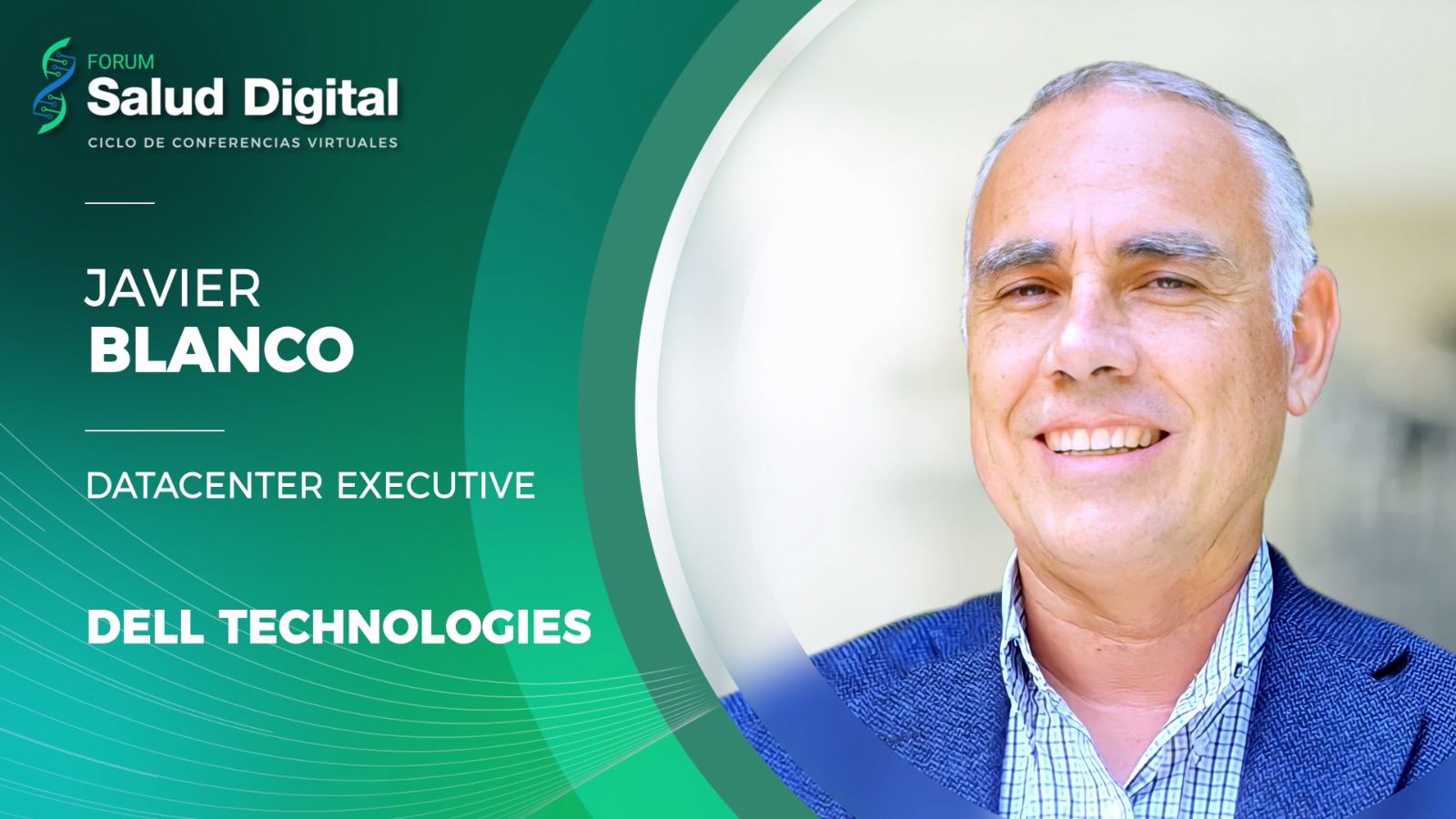 EVENTO 3.1 - Modernización tecnológica en instituciones de Salud - Javier Blanco, Datacenter Executive, Dell Technologies
